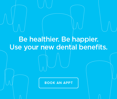 Be Heathier, Be Happier. Use your new dental benefits. - Dentists of Bakersfield